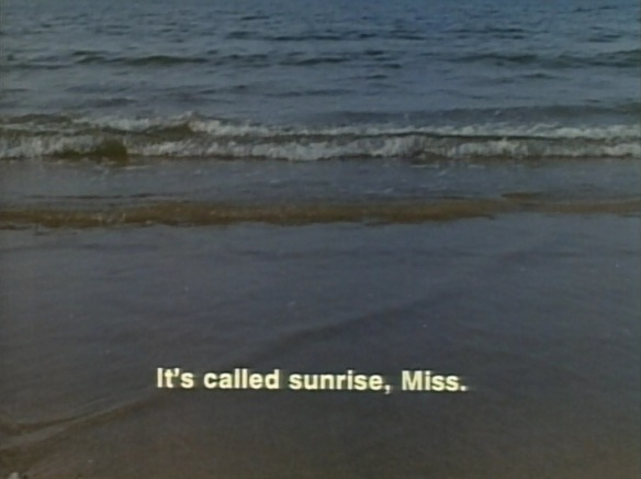 It's called 'sunrise,' Miss.