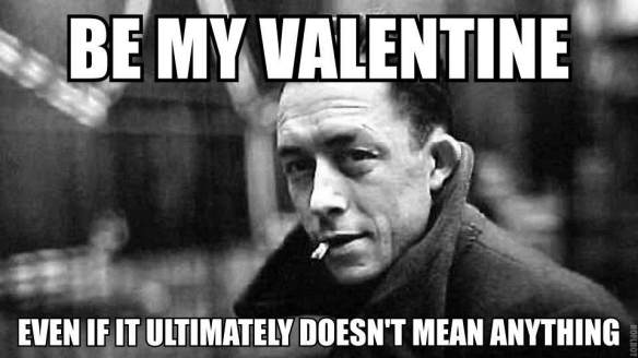 Be my Valentine, even if ultimately it doesn't mean anything.